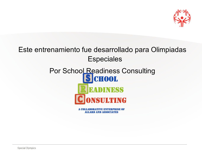 Special Olympics Este entrenamiento fue desarrollado para Olimpiadas Especiales Por School Readiness Consulting