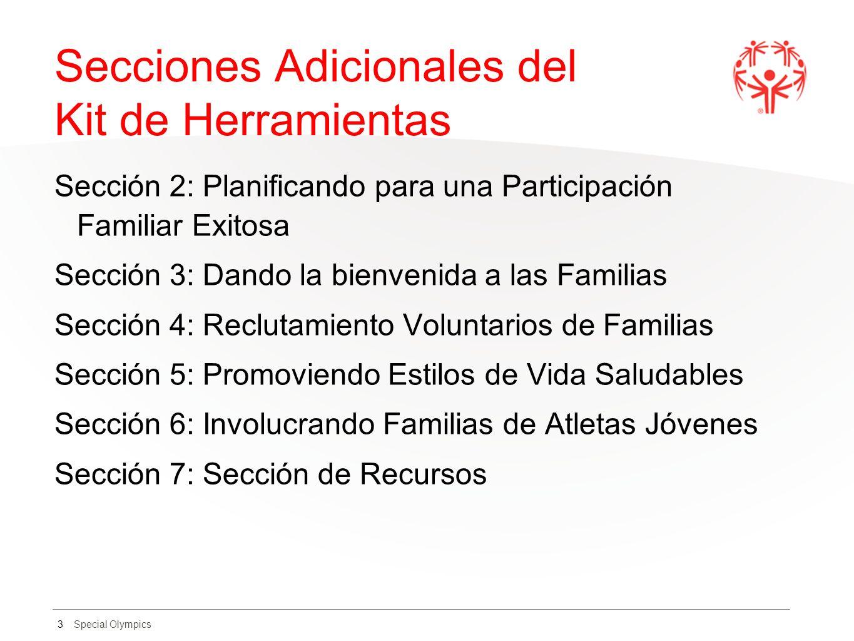Special Olympics Secciones Adicionales del Kit de Herramientas Sección 2: Planificando para una Participación Familiar Exitosa Sección 3: Dando la bie