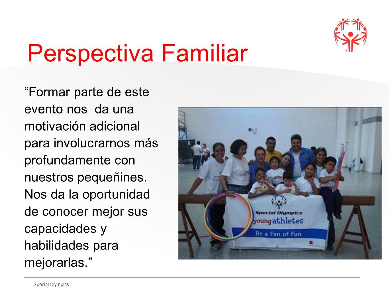 Special Olympics Perspectiva Familiar Formar parte de este evento nos da una motivación adicional para involucrarnos más profundamente con nuestros pe