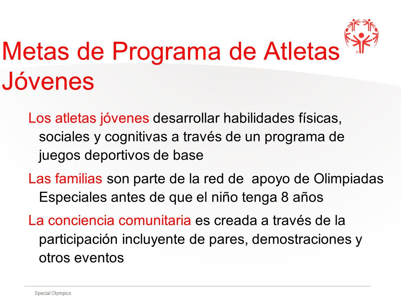 Special Olympics Metas de Programa de Atletas Jóvenes Los atletas jóvenes desarrollar habilidades físicas, sociales y cognitivas a través de un progra