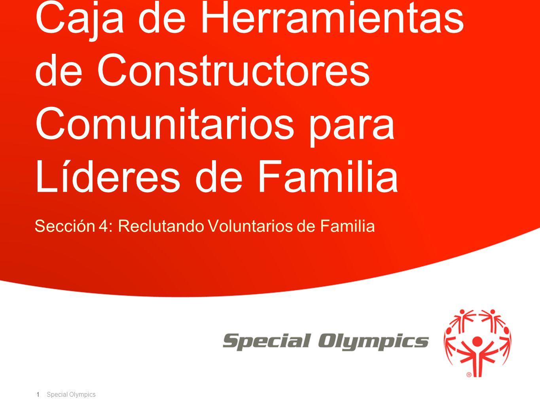 Special Olympics 1 Caja de Herramientas de Constructores Comunitarios para Líderes de Familia Sección 4: Reclutando Voluntarios de Familia