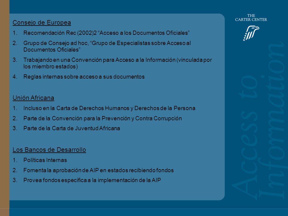 Training Slide Headline Goes Here and Second Line Goes Here Access to Information: Bolivia Consejo de Europea 1.Recomendación Rec (2002)2 Acceso a los Documentos Oficiales 2.Grupo de Consejo ad hoc, Grupo de Especialistas sobre Acceso al Documentos Oficiales 3.Trabajando en una Convención para Acceso a la Información (vinculada por los miembro estados) 4.Reglas internas sobre acceso a sus documentos Unión Africana 1.Incluso en la Carta de Derechos Humanos y Derechos de la Persona 2.Parte de la Convención para la Prevención y Contra Corrupción 3.Parte de la Carta de Juventud Africana Los Bancos de Desarrollo 1.Políticas Internas 2.Fomenta la aprobación de AIP en estados recibiendo fondos 3.Provea fondos especifica a la implementación de la AIP