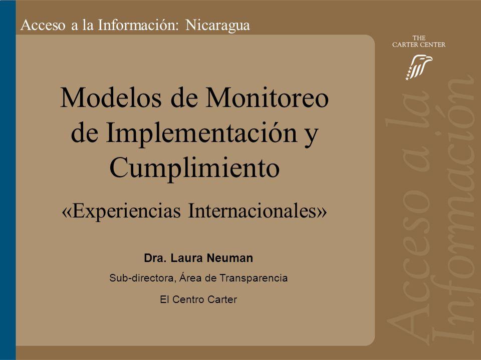 Acceso a la información: Bolivia Acceso a la Información: Nicaragua Modelos de Monitoreo de Implementación y Cumplimiento «Experiencias Internacionales» Dra.