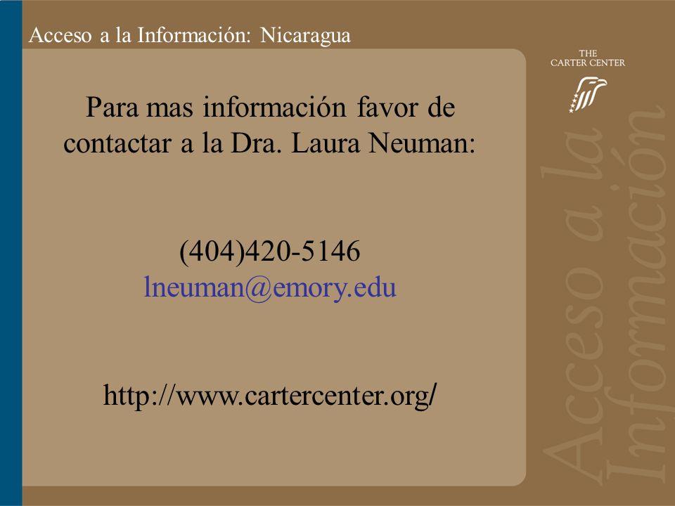 Acceso a la información: Bolivia Acceso a la Información: Nicaragua Para mas información favor de contactar a la Dra.