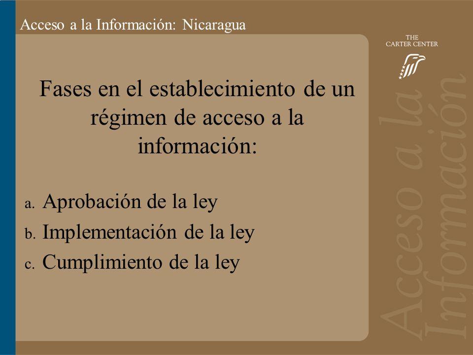 Acceso a la información: Bolivia Acceso a la Información: Nicaragua Fases en el establecimiento de un régimen de acceso a la información: a.