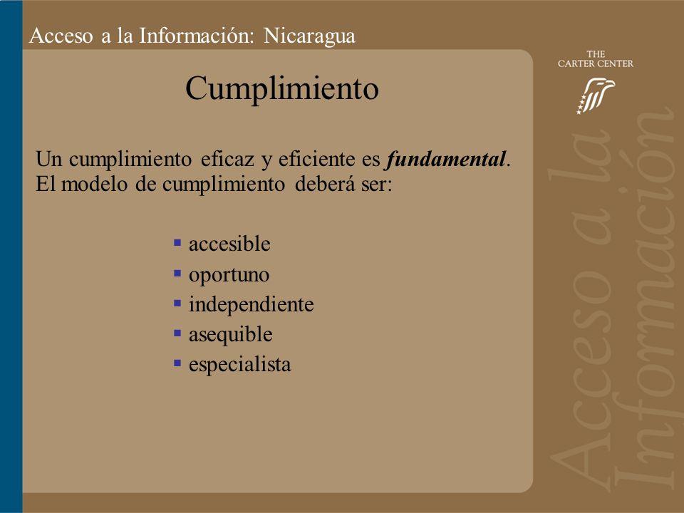 Acceso a la información: Bolivia Acceso a la Información: Nicaragua Modelos de Cumplimiento Corte Judicial como primera instancia Comisión con poderes de recomendación Comisión con poderes de ordenar Modelos hybrid