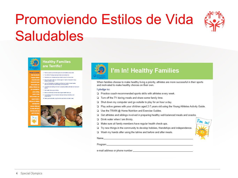 Special Olympics Juegos Mundiales de Verano 2011 685 familias comprometidas en hacer un cambio en su estilo de vida para que sea más saludable Más comprometidos con esta área de enfoque que con cualquier otra