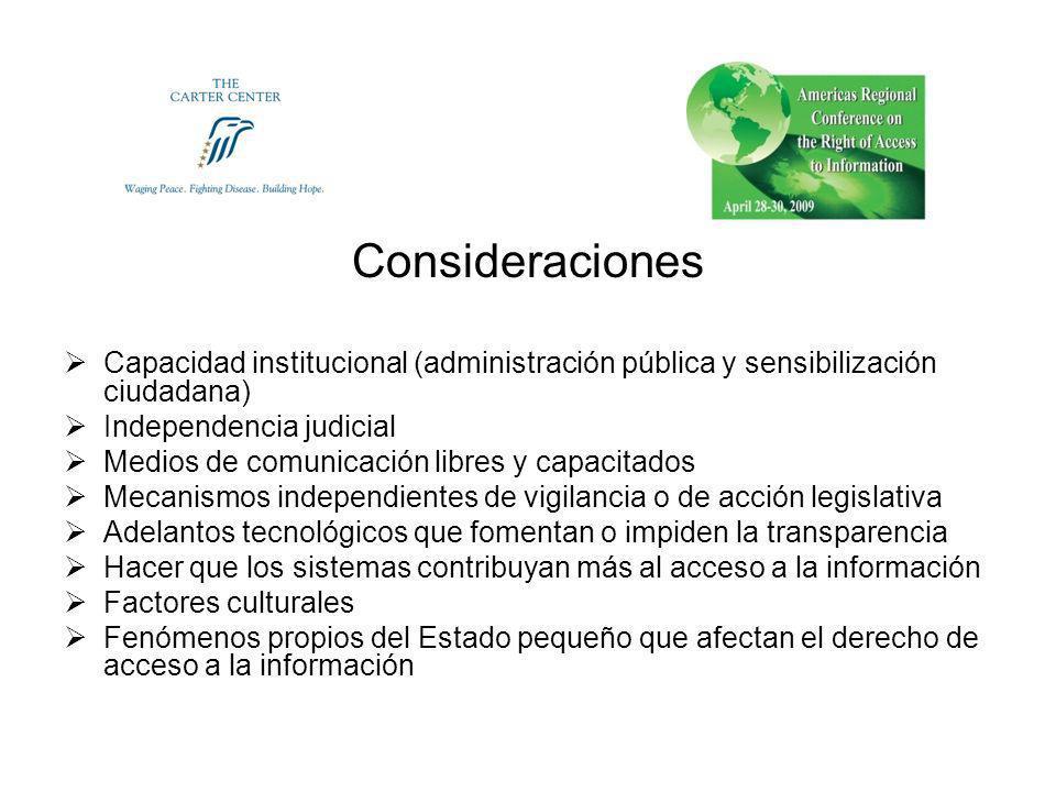 Consideraciones Capacidad institucional (administración pública y sensibilización ciudadana) Independencia judicial Medios de comunicación libres y ca