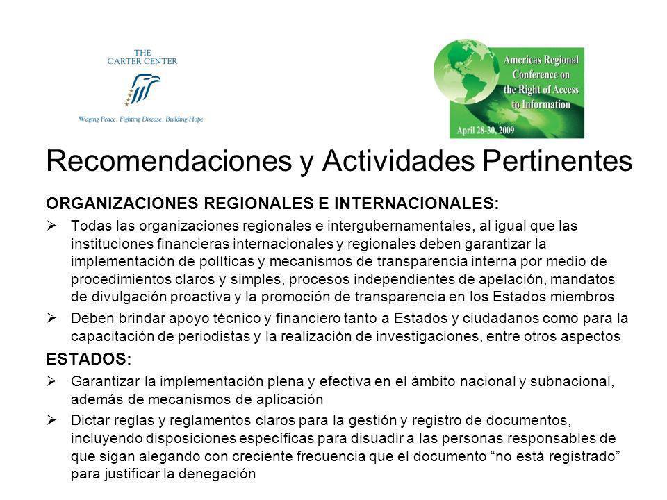 Recomendaciones y Actividades Pertinentes ORGANIZACIONES REGIONALES E INTERNACIONALES: Todas las organizaciones regionales e intergubernamentales, al