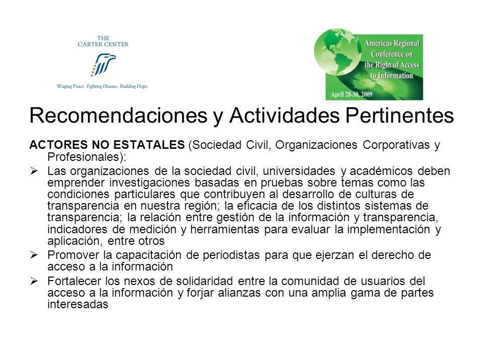 Recomendaciones y Actividades Pertinentes ACTORES NO ESTATALES (Sociedad Civil, Organizaciones Corporativas y Profesionales): Las organizaciones de la