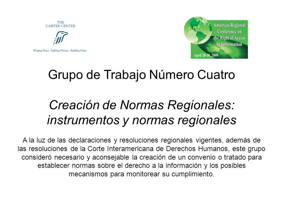 Grupo de Trabajo Número Cuatro Creación de Normas Regionales: instrumentos y normas regionales A la luz de las declaraciones y resoluciones regionales