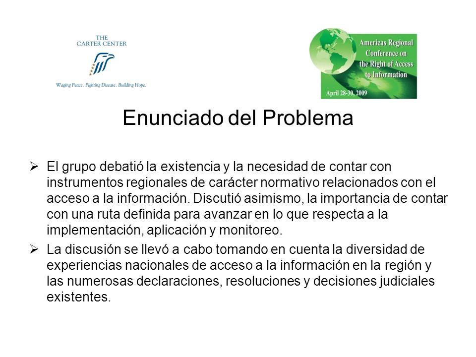 Enunciado del Problema El grupo debatió la existencia y la necesidad de contar con instrumentos regionales de carácter normativo relacionados con el a