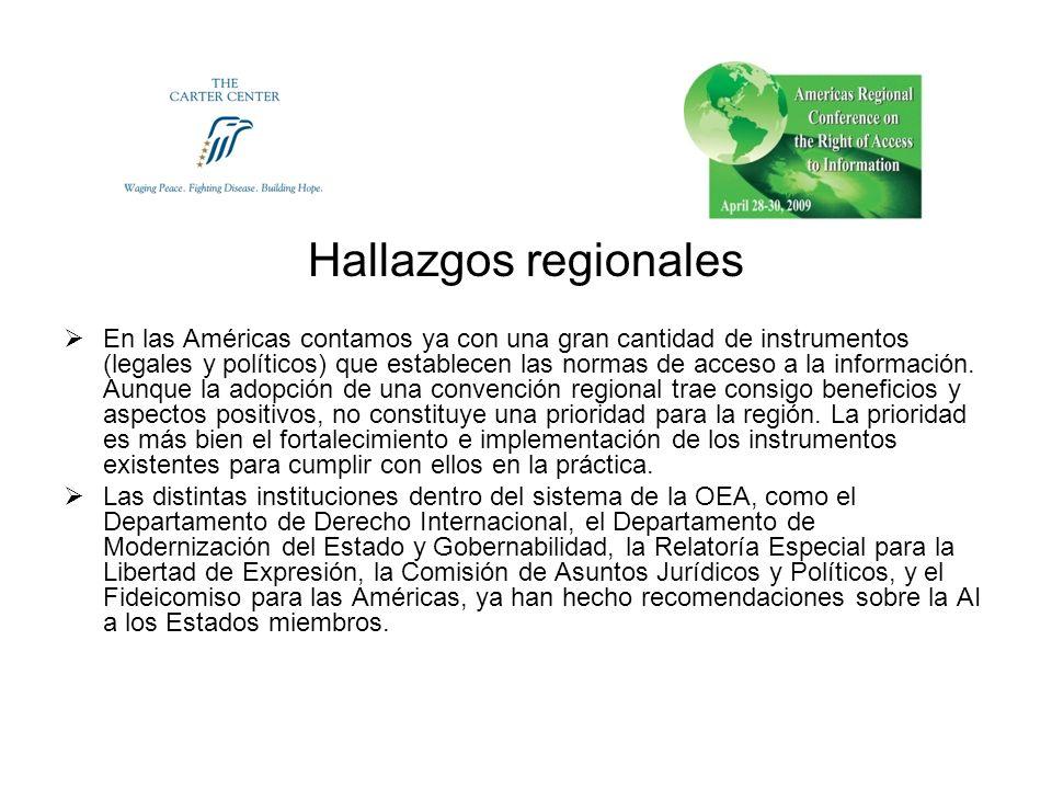 Hallazgos regionales En las Américas contamos ya con una gran cantidad de instrumentos (legales y políticos) que establecen las normas de acceso a la