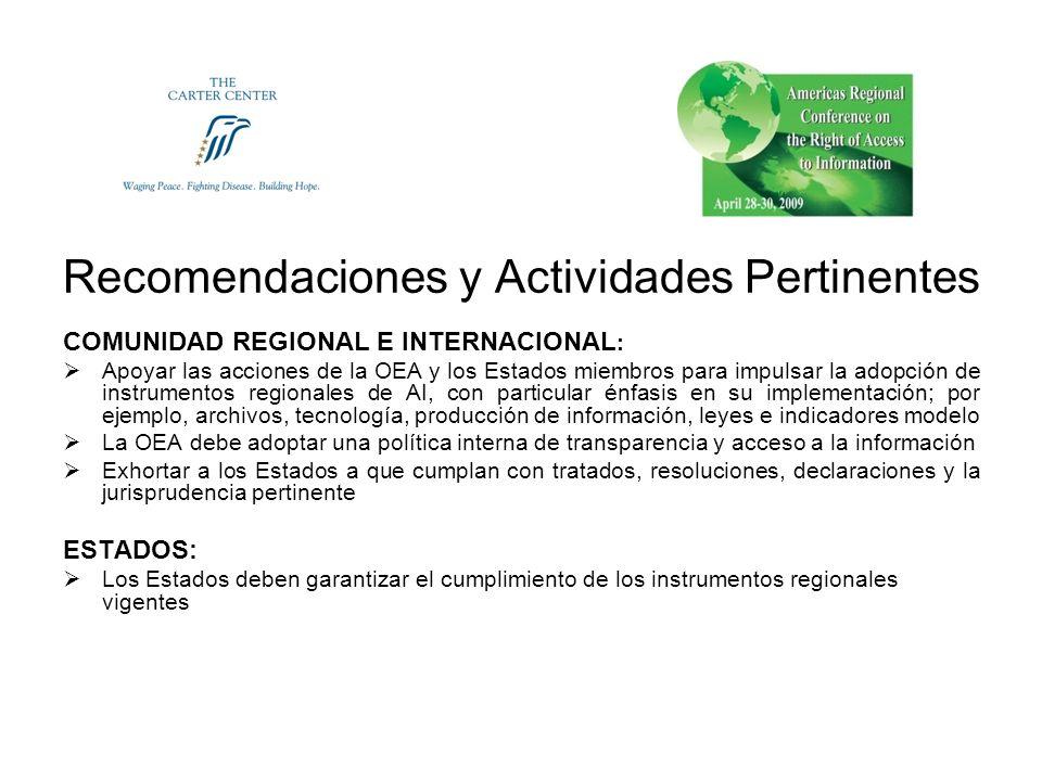 Recomendaciones y Actividades Pertinentes COMUNIDAD REGIONAL E INTERNACIONAL : Apoyar las acciones de la OEA y los Estados miembros para impulsar la a