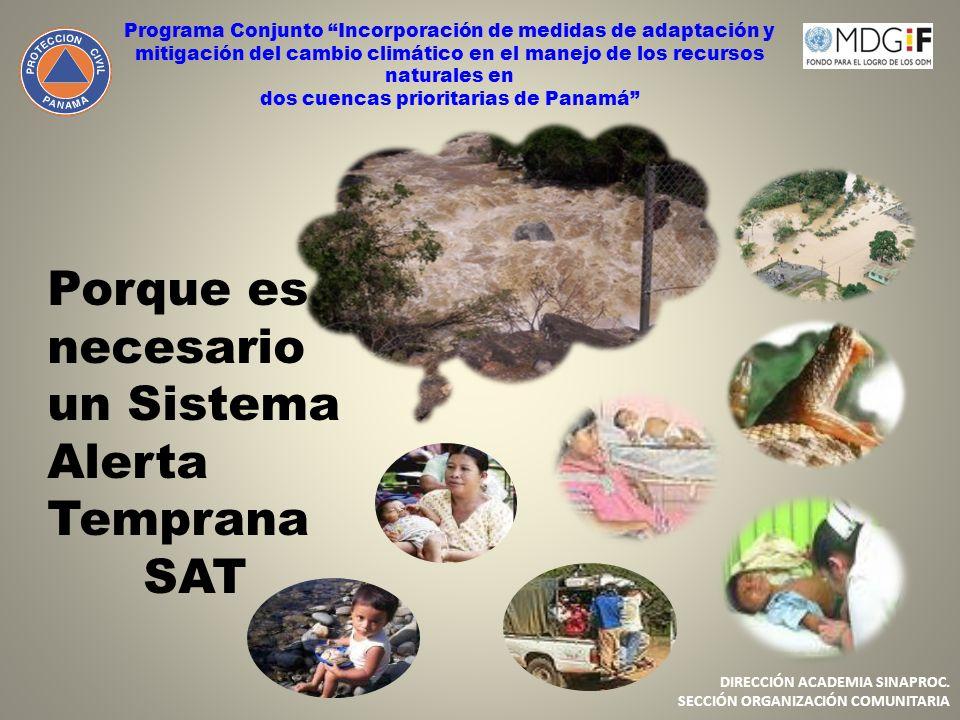 Porque es necesario un Sistema Alerta Temprana SAT Programa Conjunto Incorporación de medidas de adaptación y mitigación del cambio climático en el ma