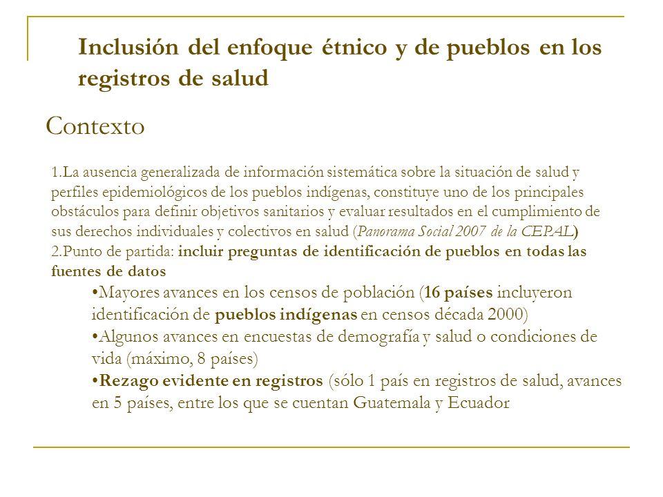 1.La ausencia generalizada de información sistemática sobre la situación de salud y perfiles epidemiológicos de los pueblos indígenas, constituye uno