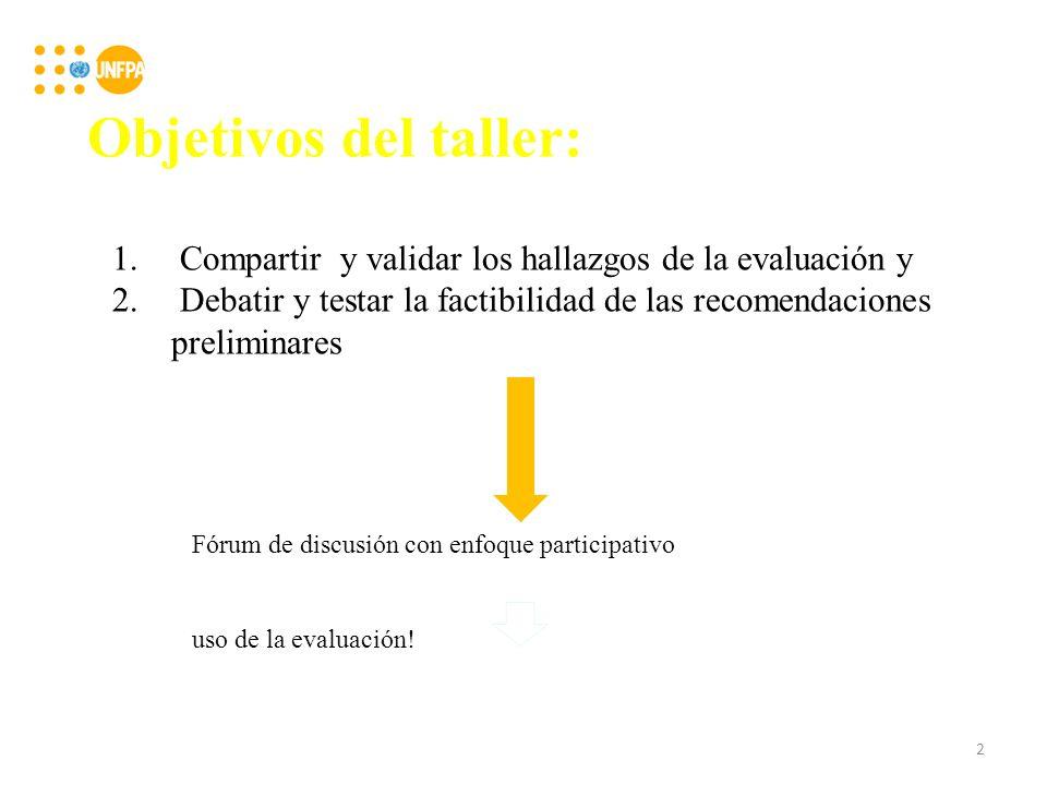 Objetivos del taller: 1. Compartir y validar los hallazgos de la evaluación y 2.