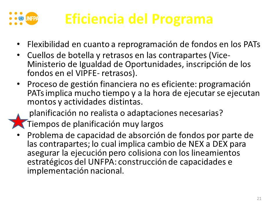 Eficiencia del Programa Flexibilidad en cuanto a reprogramación de fondos en los PATs Cuellos de botella y retrasos en las contrapartes (Vice- Ministerio de Igualdad de Oportunidades, inscripción de los fondos en el VIPFE- retrasos).