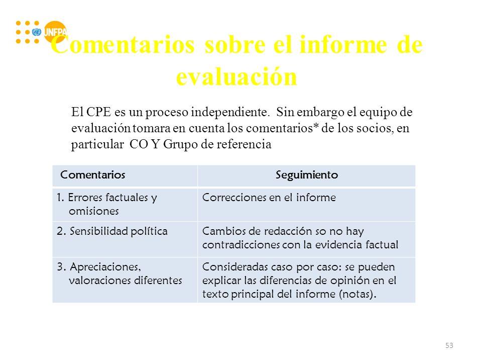 Comentarios sobre el informe de evaluación El CPE es un proceso independiente.
