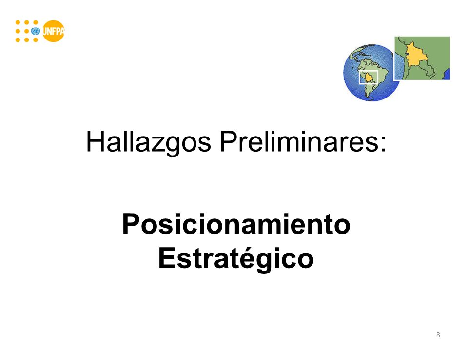 Posicionamiento Estratégico 1.Constancia: Fortalecer vínculos (relaciones de largo plazo, apoyos continuados) con actores nacionales claves para impulsar aspectos como desarrollo de capacidades institucionales, incidencia en políticas públicas en los temas del Mandato de UNFPA.