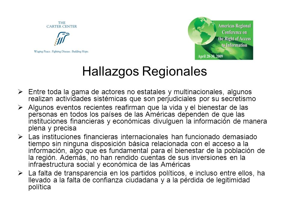Hallazgos Regionales Entre toda la gama de actores no estatales y multinacionales, algunos realizan actividades sistémicas que son perjudiciales por s