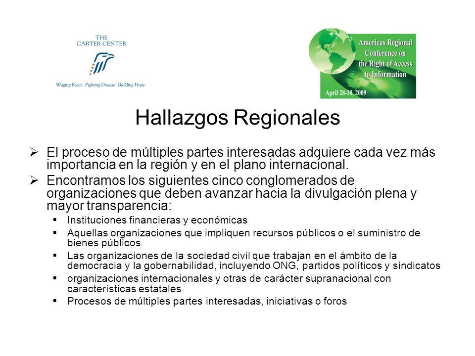 Hallazgos Regionales El proceso de múltiples partes interesadas adquiere cada vez más importancia en la región y en el plano internacional.