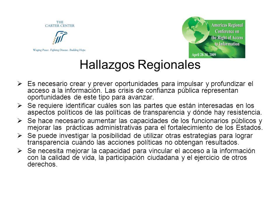 Hallazgos Regionales Es necesario crear y prever oportunidades para impulsar y profundizar el acceso a la información.