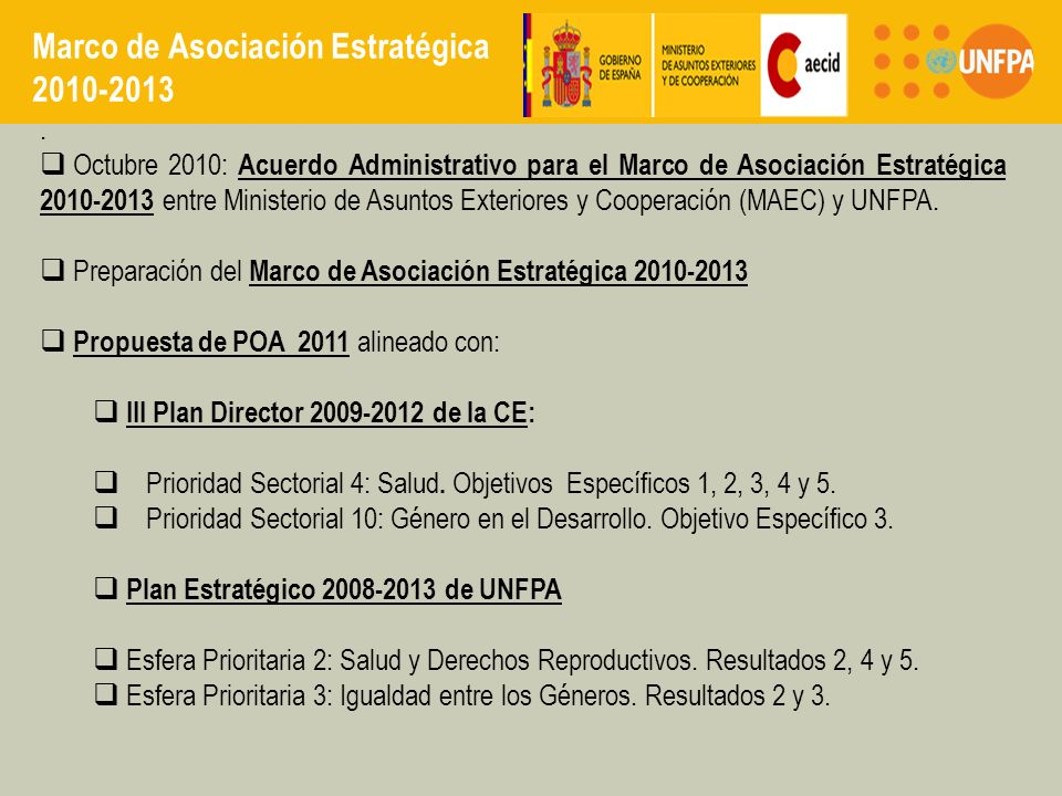 Octubre 2010: Acuerdo Administrativo para el Marco de Asociación Estratégica 2010-2013 entre Ministerio de Asuntos Exteriores y Cooperación (MAEC) y UNFPA.