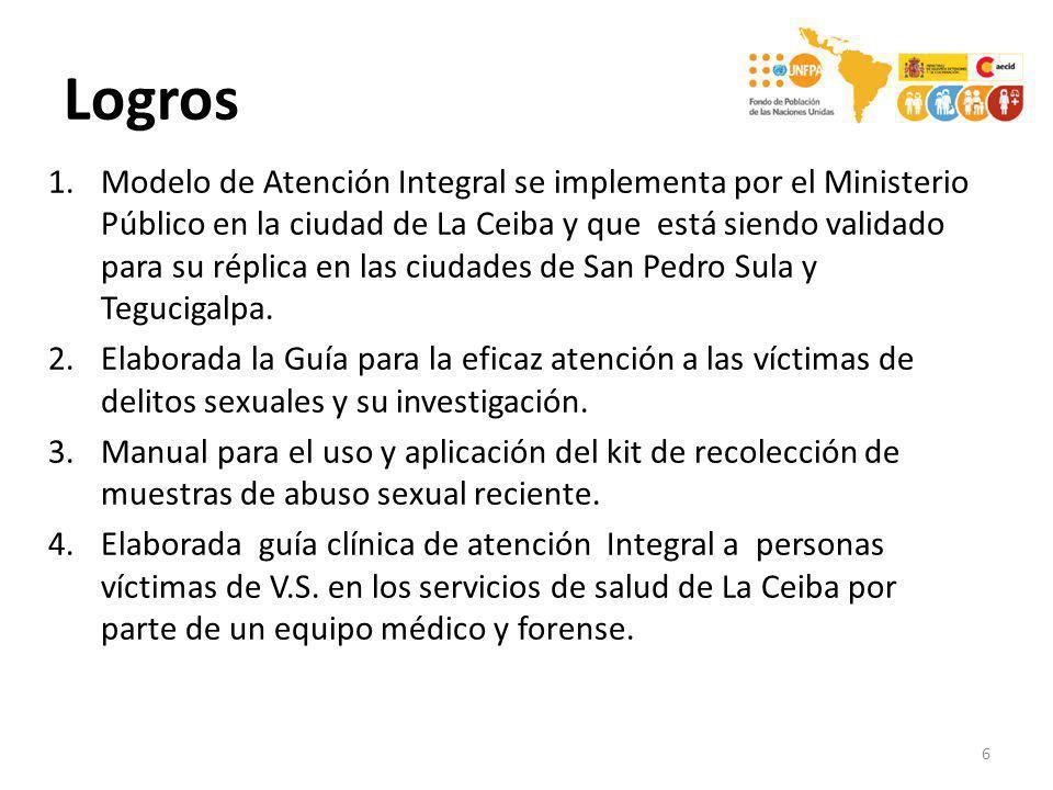 Logros 1.Modelo de Atención Integral se implementa por el Ministerio Público en la ciudad de La Ceiba y que está siendo validado para su réplica en la