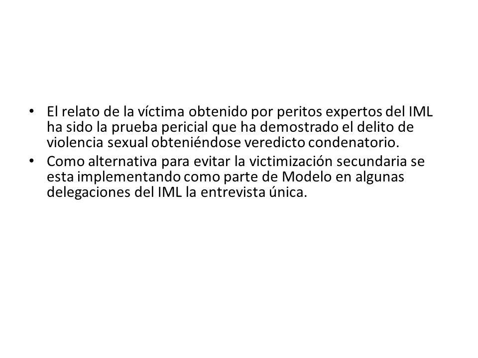 El relato de la víctima obtenido por peritos expertos del IML ha sido la prueba pericial que ha demostrado el delito de violencia sexual obteniéndose