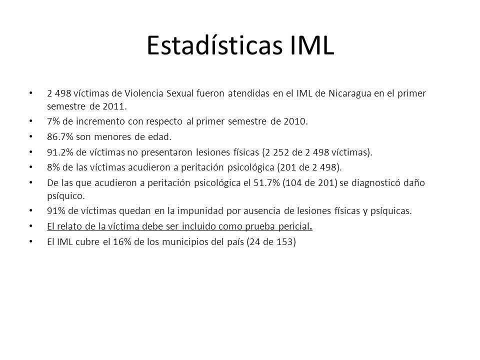 Estadísticas IML 2 498 víctimas de Violencia Sexual fueron atendidas en el IML de Nicaragua en el primer semestre de 2011. 7% de incremento con respec
