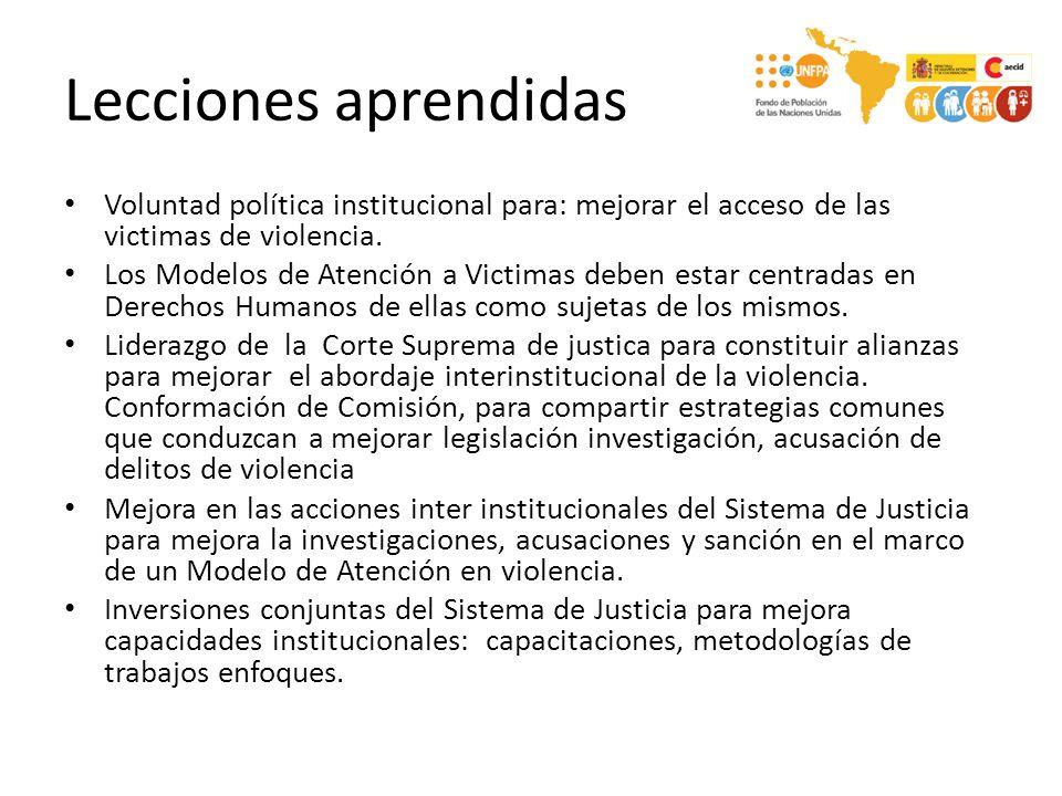 Lecciones aprendidas Voluntad política institucional para: mejorar el acceso de las victimas de violencia. Los Modelos de Atención a Victimas deben es