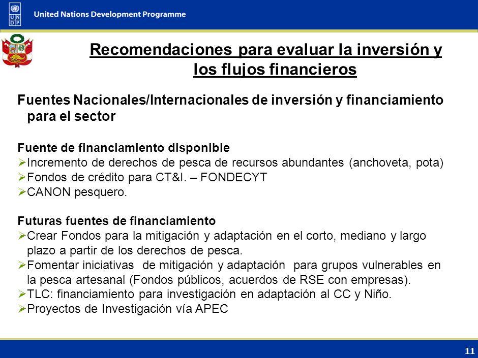 10 Recomendaciones para evaluar la inversión y los flujos financieros Incluir instituciones del sector pesca en la implementación de la Segunda Comuni