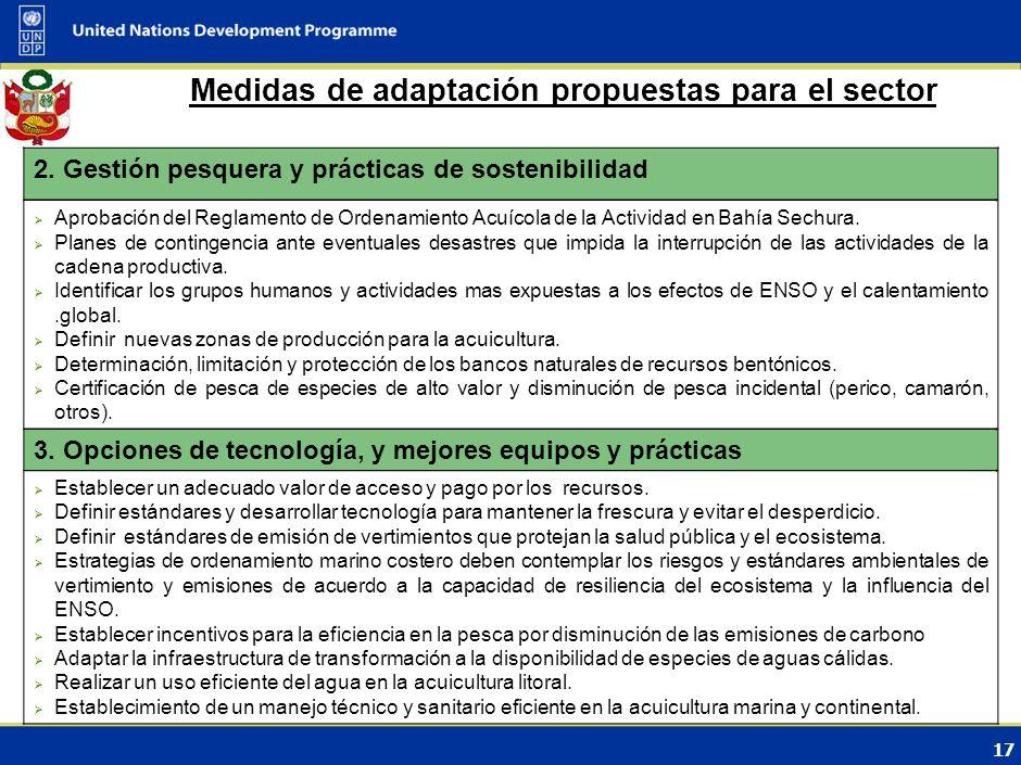 16 Medidas de adaptación propuestas para el sector Opción de adaptación propuesta 1. Disminución de stock de especies plenamente explotadas. Desarroll