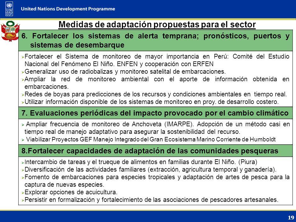 18 Medidas de adaptación propuestas para el sector 4. Integración de la investigación y la gestión pesquera Implementar sistema de información abierto