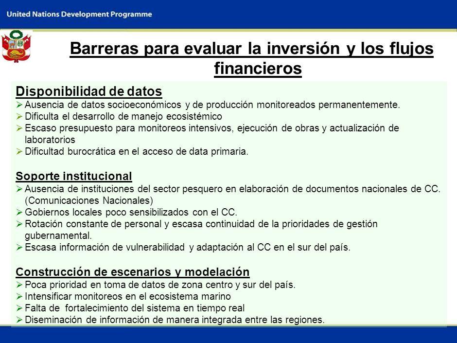 9 Barreras para evaluar la inversión y los flujos financieros Disponibilidad de datos Ausencia de datos socioeconómicos y de producción monitoreados permanentemente.