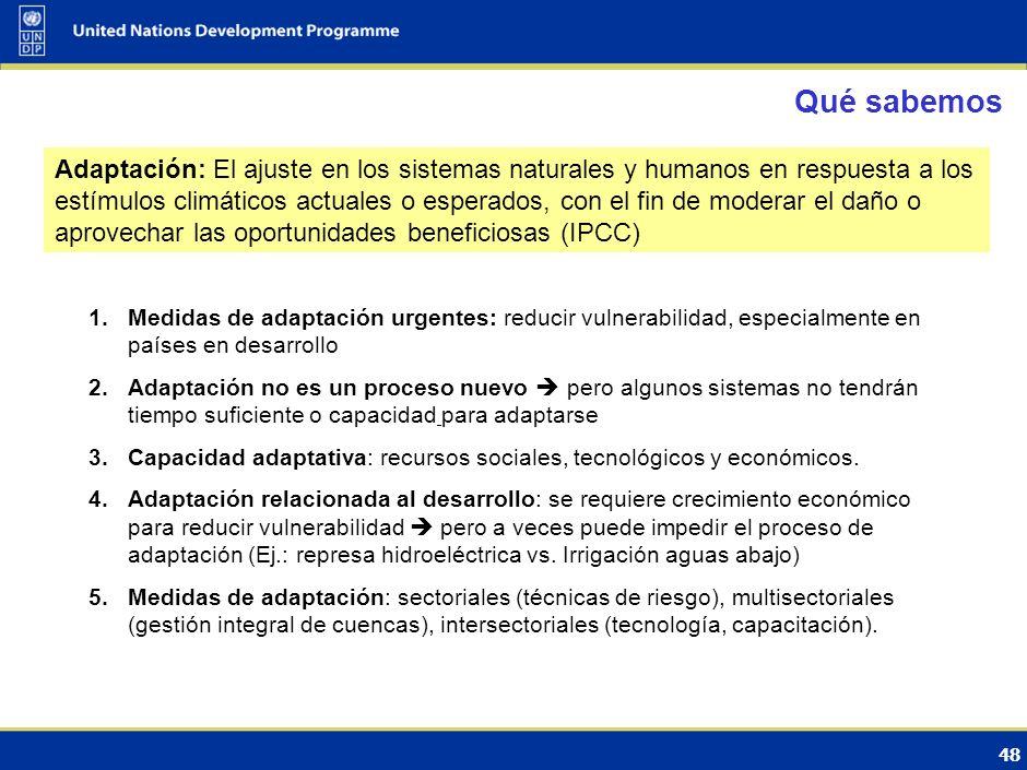 47 Impactos hoy y recurrentes - Adaptación Urgente Cuarto Informe de evaluación del IPCC (2007) Cambio de la Temperatura anual promedio mundial respec