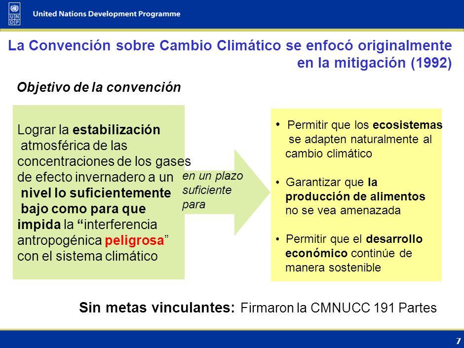 6 1990, 1992: FIE 0.3 o C 1995: SIE 2001: TIE 1.4-5.8 o C 2007: IE4 1.1-6.4 o C 2014: IE5 1992:Convención Marco sobre CC 1994:Convención entra en vigor 1997: Adoptado Protocolo de Kioto 2001:Acuerdos de Marrakesh * Se considera Adaptación * reglas del Protocolo de Kioto 2005:Entra en vigor el Protocolo de Kioto 2007:Hoja de Ruta de Bali 2009:CP-15 Copenhague Ciencia (PICC) Política (CMNUCC)