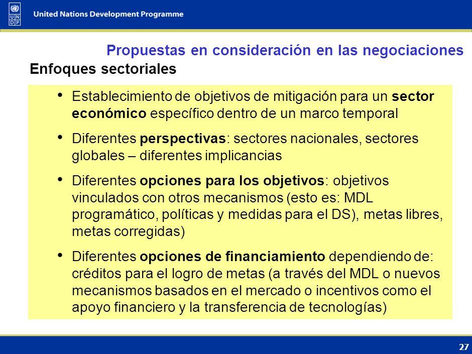 26 Políticas y medidas de desarrollo sostenible (SD-PAMs) Propuestas en consideración en las negociaciones Establecimiento de objetivos de mitigación como parte de los objetivos de desarrollo sostenible (por ejemplo, para la electrificación áreas rurales del país para el año 2030 utilizando energías renovables) Los mecanismos de financiamiento para estos objetivos pueden variar (CDM, mecanismo financiero, etc.) Las opciones pueden ser implementadas en base a las disposiciones existentes en la Convención y el PK (Artículo 4.1 (b) de la Convención y Artículo 10 del PK)