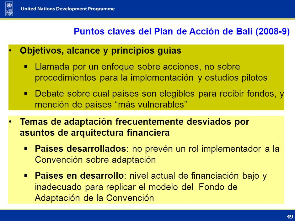 48 Adaptación y la Convención CMNUCC CP 10 a 12 ( 2004 a 2006) Programa de Acción de Buenos Aires sobre Adaptación y medidas de Respuesta Programa de