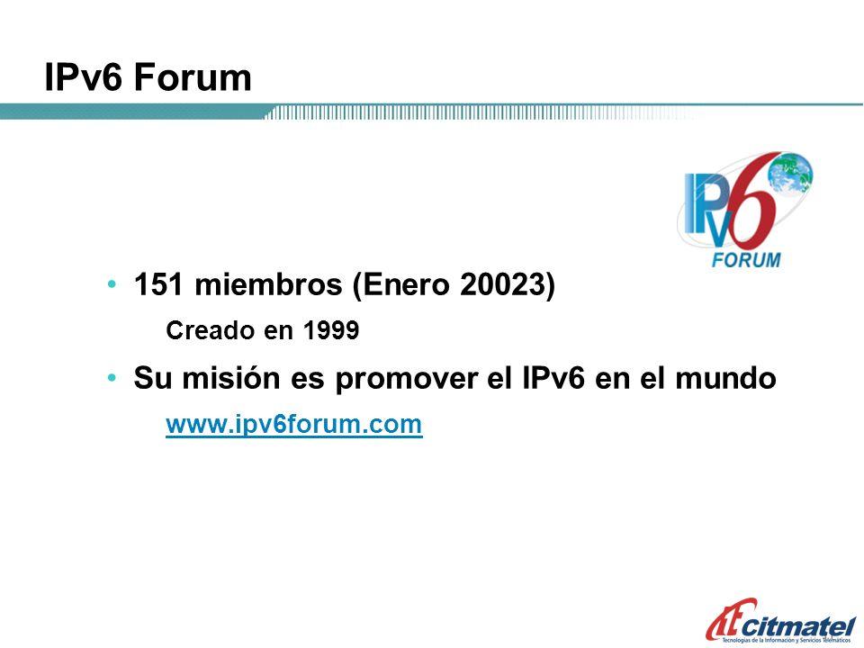 11 IPv6 Forum 151 miembros (Enero 20023) Creado en 1999 Su misión es promover el IPv6 en el mundo www.ipv6forum.com