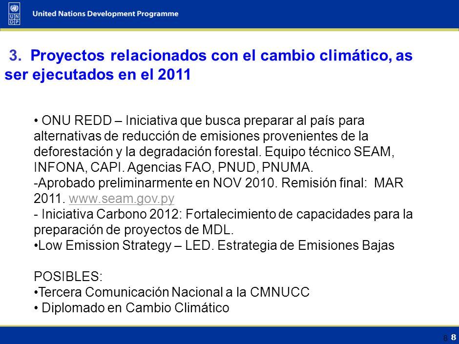 7 7 2. Proyectos relacionados con el cambio climático, ejecutados o en en ejecución.