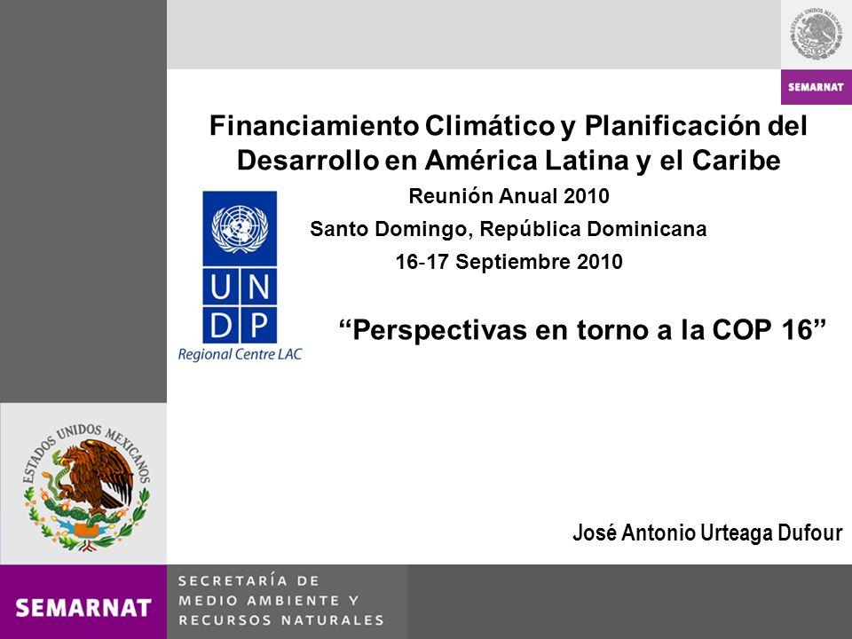 Financiamiento Climático y Planificación del Desarrollo en América Latina y el Caribe Reunión Anual 2010 Santo Domingo, República Dominicana 16 17 Sep