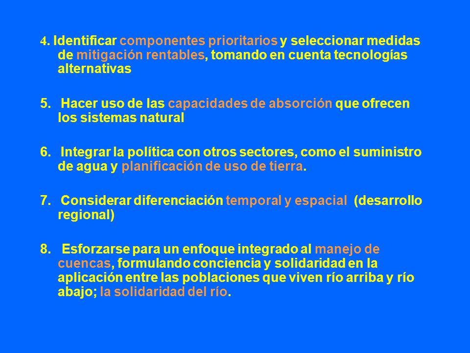 4. Identificar componentes prioritarios y seleccionar medidas de mitigación rentables, tomando en cuenta tecnologías alternativas 5. Hacer uso de las