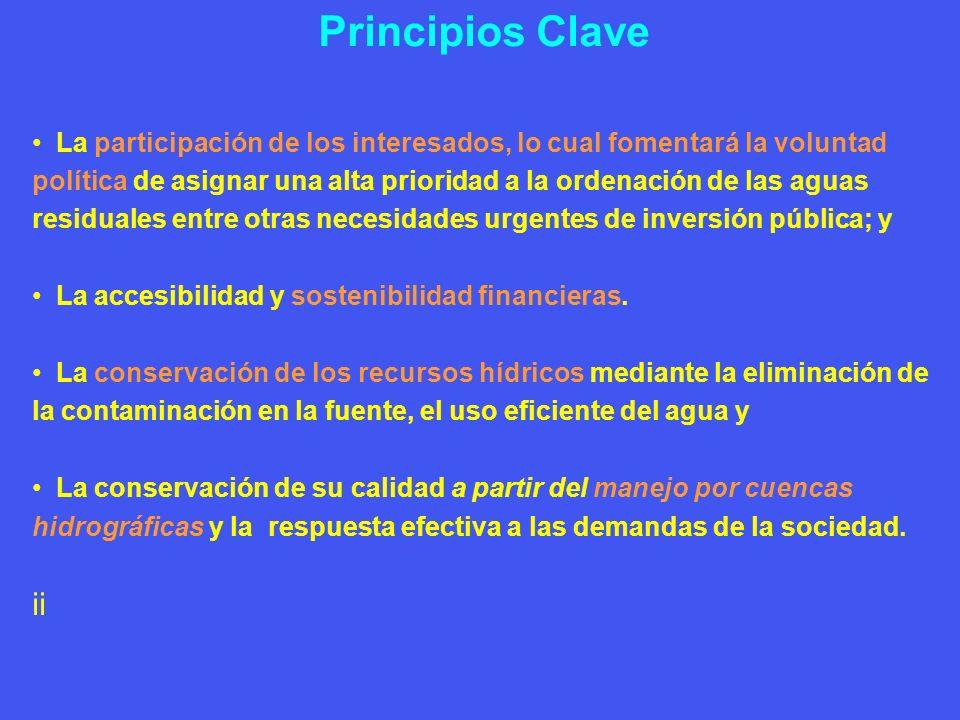 Principios Clave La participación de los interesados, lo cual fomentará la voluntad política de asignar una alta prioridad a la ordenación de las agua