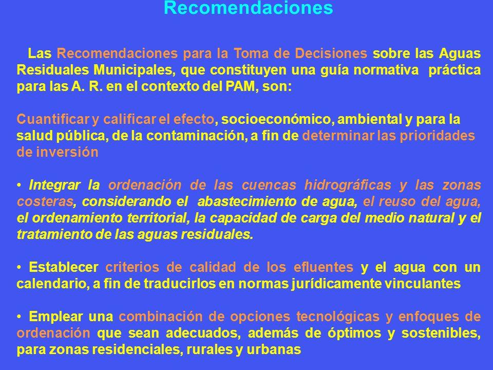 Recomendaciones Las Recomendaciones para la Toma de Decisiones sobre las Aguas Residuales Municipales, que constituyen una guía normativa práctica par