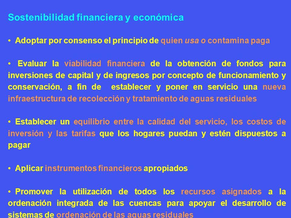 Sostenibilidad financiera y económica Adoptar por consenso el principio de quien usa o contamina paga Evaluar la viabilidad financiera de la obtención