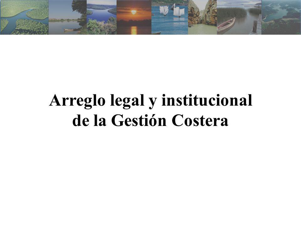 Arreglo legal y institucional de la Gestión Costera
