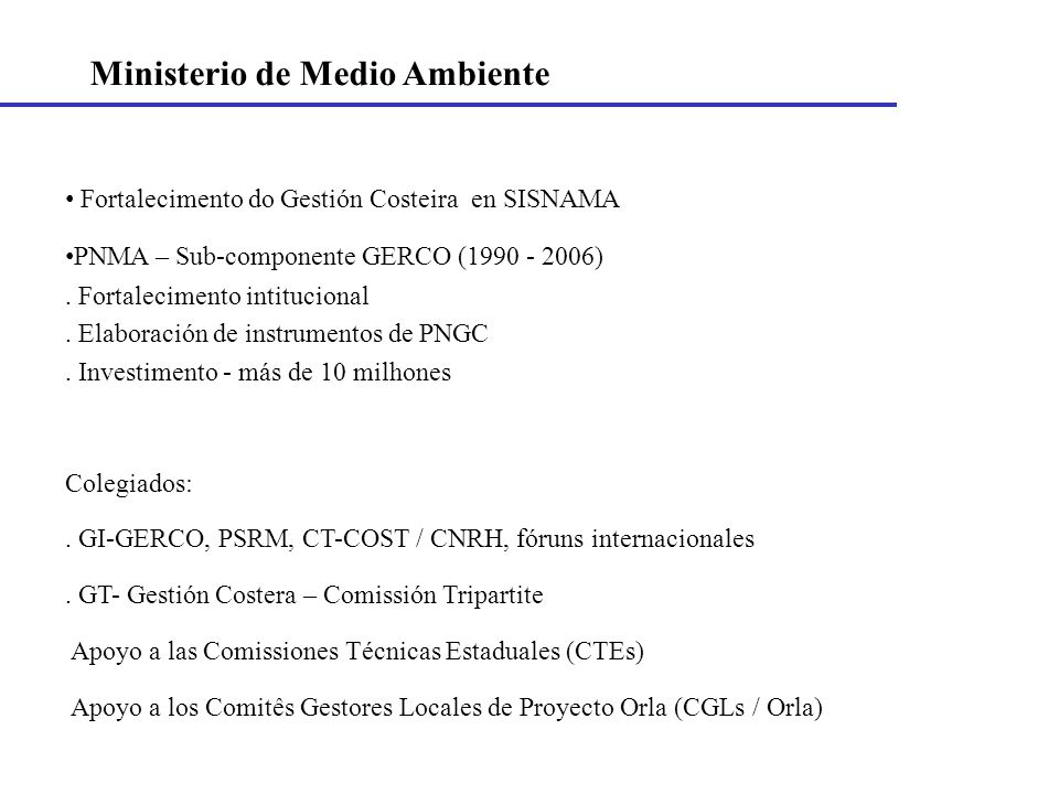 Fortalecimento do Gestión Costeira en SISNAMA PNMA – Sub-componente GERCO (1990 - 2006). Fortalecimento intitucional. Elaboración de instrumentos de P