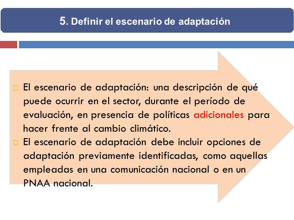 El escenario de adaptación: una descripción de qué puede ocurrir en el sector, durante el período de evaluación, en presencia de políticas adicionales